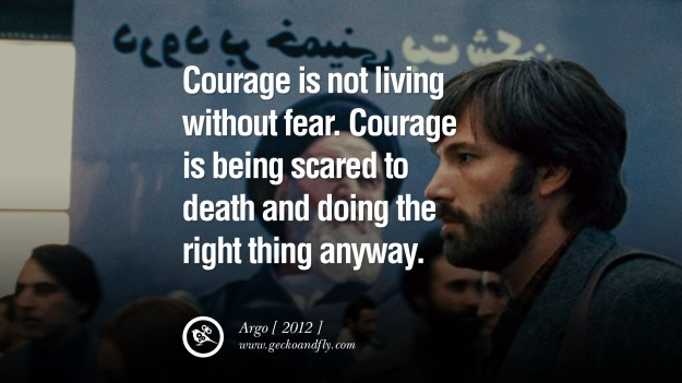 argo-movie-quote-courage-living-fear-death